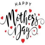 Happy Mother's day and More!